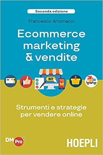 ecommerce-marketing-e-vendite-libro I 10 migliori libri sul Digital Marketing (2020)