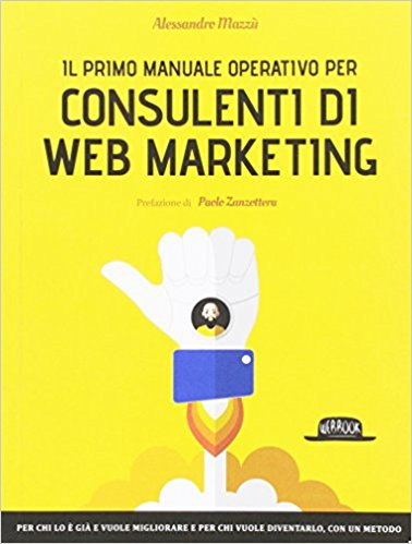 consulenti-di-web-marketing-alessandro-mazzù I 10 migliori libri sul Digital Marketing (2020)