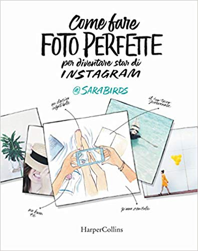Sara-Birds-Come-fare-foto-perfette-Instagram I 5 migliori libri ed ebook di Instagram Marketing per il 2019